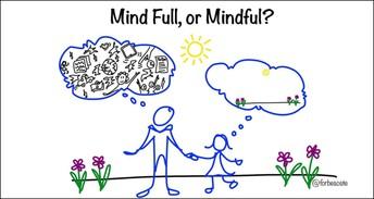 Mindful or Mind full?