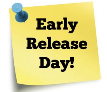 Early Release Day (Final Early Release of the School Year)