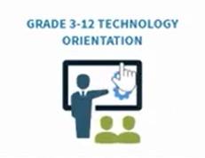 Grade 3-12 Technology Orientation