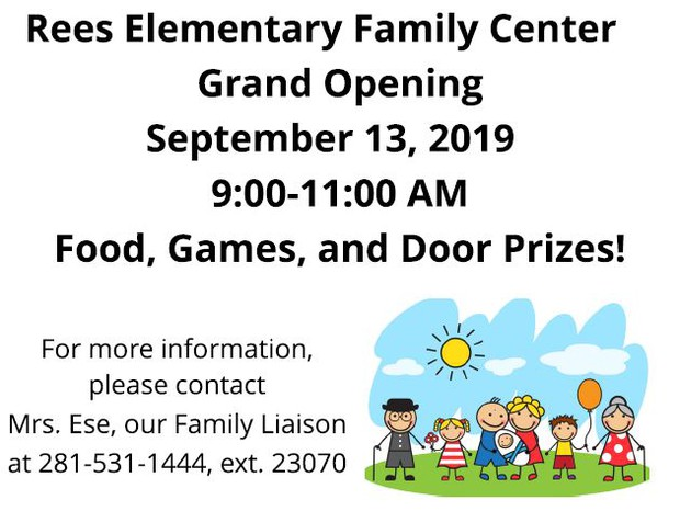 Smiling Family Outside. Rees Elementary Family Center Grand Opening. September 13, 2019, 9:00-11:00 AM. Food, Games, and Door Prizes! For more information, please contact Mrs. Ese, our Family Liaison, at 281-531-1444, extension 23070