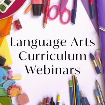 Language Arts Curriculum Webinars