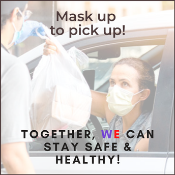 Mask Up to Pick Up!