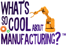 What's So Cool About Manufacuturing?
