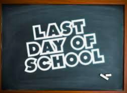 The Last Day of School - Friday, May 29th!