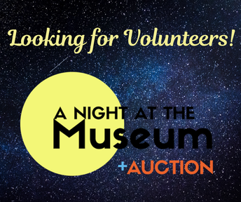 "Volunteers Needed for ""A Night at the Museum""!"
