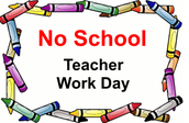 January 23rd & 24th are Teacher Workdays-no school for students.