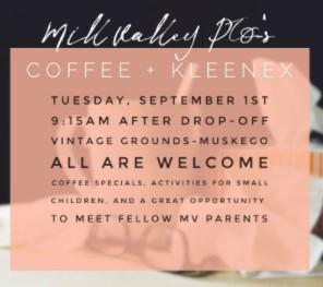 Coffee & Kleenex- Tuesday, September 1st @ 9:15AM