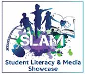 Student Literacy & Media Showcase (SLAM)