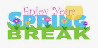 SPRING BREAK IS APRIL 2 - 11