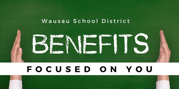 Wausau School District - Benefits - Focused On You