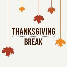 Thanksgiving Break: November 23 - 27