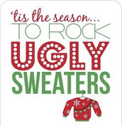 Dec. 20th ~  Ugly Christmas Sweater Day