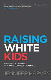Raising White Kids: Bringing Up Children in a Racially Unjust American