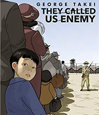 They Called Us Enemy, by George Takei
