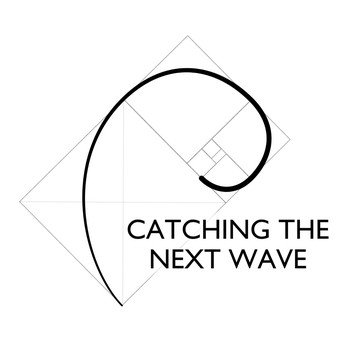CATCHING THE NEXT WAVE PODCAST