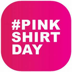 Pink Shirt Day-Wednesday, Feb. 26th Show Love-Be Kind