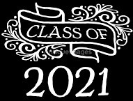 FOR THE CLASS OF 2021 . . .