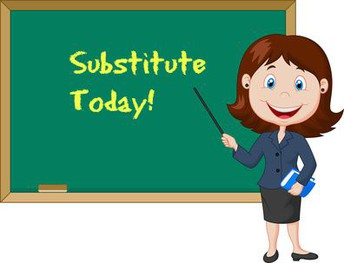 SUBSTITUTE TEACHERS WANTED!