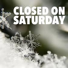 CLOSED Tomorrow/Saturday, January 18