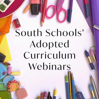 South Schools' Adopted Curriculum Webinars