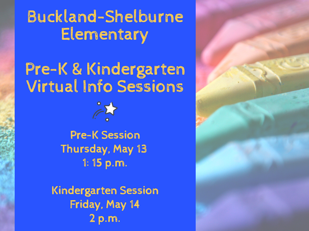 BSE Pre-K & Kindergarten Virtual Info Sessions Pre K Session Thursday, May 13 at 1:15 p.m. and Kindergarten Session Friday, May 14 at 2 p.m. Links to meetings on website.
