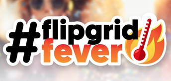 #FlipgridFever