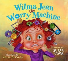 """""""Wilma Jean the Worry Machine"""" by Julia Cook"""