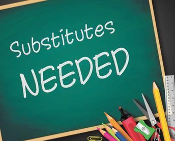 Substitutes Needed For Classrooms and Classified