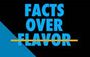 Facts over Flavor Graphic