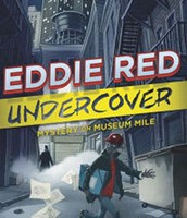 Mystery on Museum Mile: Eddie Red Undercover by Marcia Wells