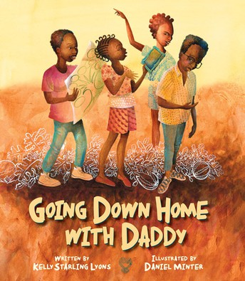*Going Down Home with Daddy,  illustrated by Daniel Minter