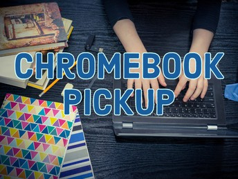 Chromebook and Material Pick up at CLA