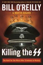 Killing the SS by Bill O'Reilly with Martin Dugard