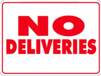 No Deliveries, Please