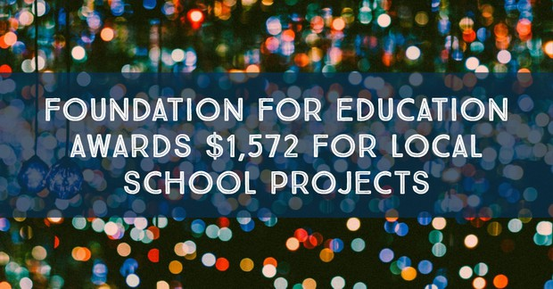 Foundation for Education Awards $1,572 for Local School Projects