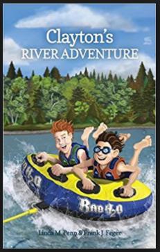 Clayton's River Adventure by Linda M. Penn & Frank J. Feger
