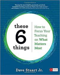 These 6 Things: How to Focus Your Teaching on What Matters Most