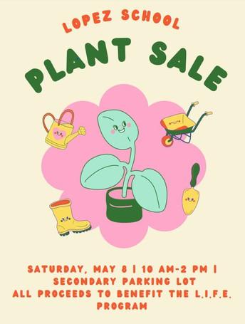 L.I.F.E. Program Plant Sale on Saturday, May 8.