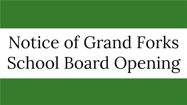 Notice of Grand Forks School Board Opening