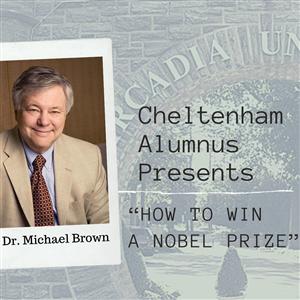 "Cheltenham Alumnus Presents ""How to Win a Nobel Prize"""