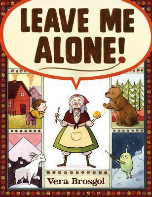 Leave Me Alone by Vera Brosgol
