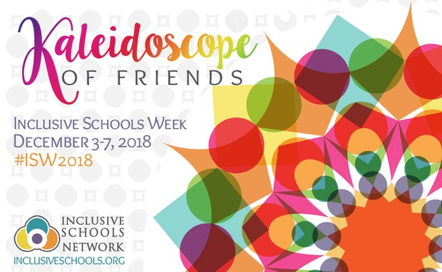 Kaleidoscope of Friends Inclusive Schools Week December 3-7