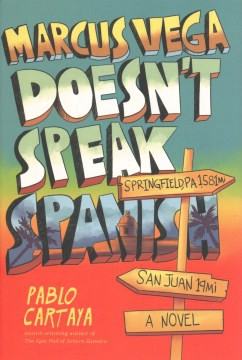 Marcus Vega Doesn't Speak Spanish by Pablo Cartaya