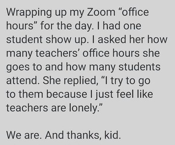 So true - we are lonely and miss our students!