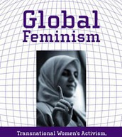 Global feminism : transnational women's activism, organizing, and human rights