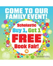 Last, but not LEAST ---Scholastic Book Fair coming soon!!!