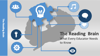 The Reading Brain - What Every Educator Needs to Know