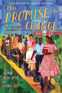 This Promise of Change: One Girl's Story in the Fight for School Equality by Jo Ann Allen Boyce and Debbie Levy