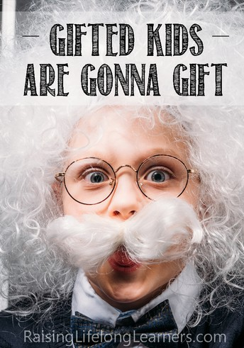 Gifted Kids Are Gonna Gift