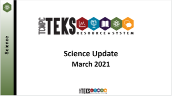 TEKS Revision Updates and More...Brought to you by TEKS Resource System